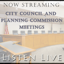 Image of City Council Chambers with the words: Now Streaming City Council and Planning Commission Meetings. Listen Live