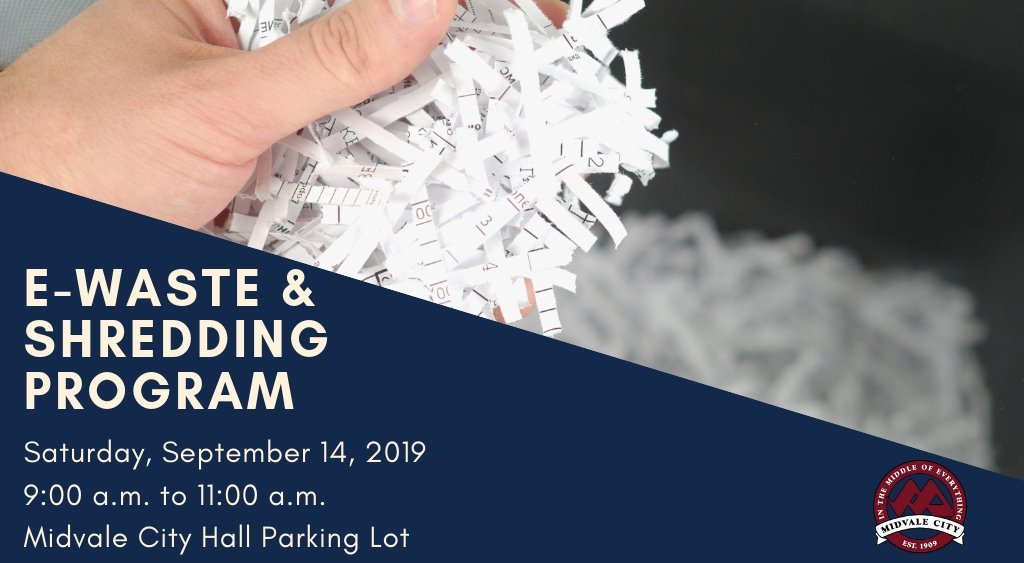 Hand holding shredded paper and listing event for Shredding and ewaste on Sept 14 2019 from 9am to 11am at Midvale City Hall