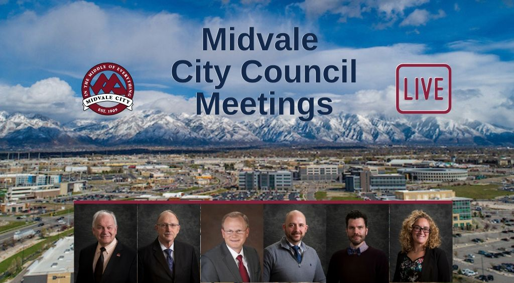 Midvle City Council Live with photo of Mayor and Council Members and Midvale City in the background